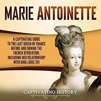 Amazon.com: Marie Antoinette: A Captivating Guide to the Last Queen
